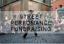 STREET PERFOMANCE FUNDRAISING